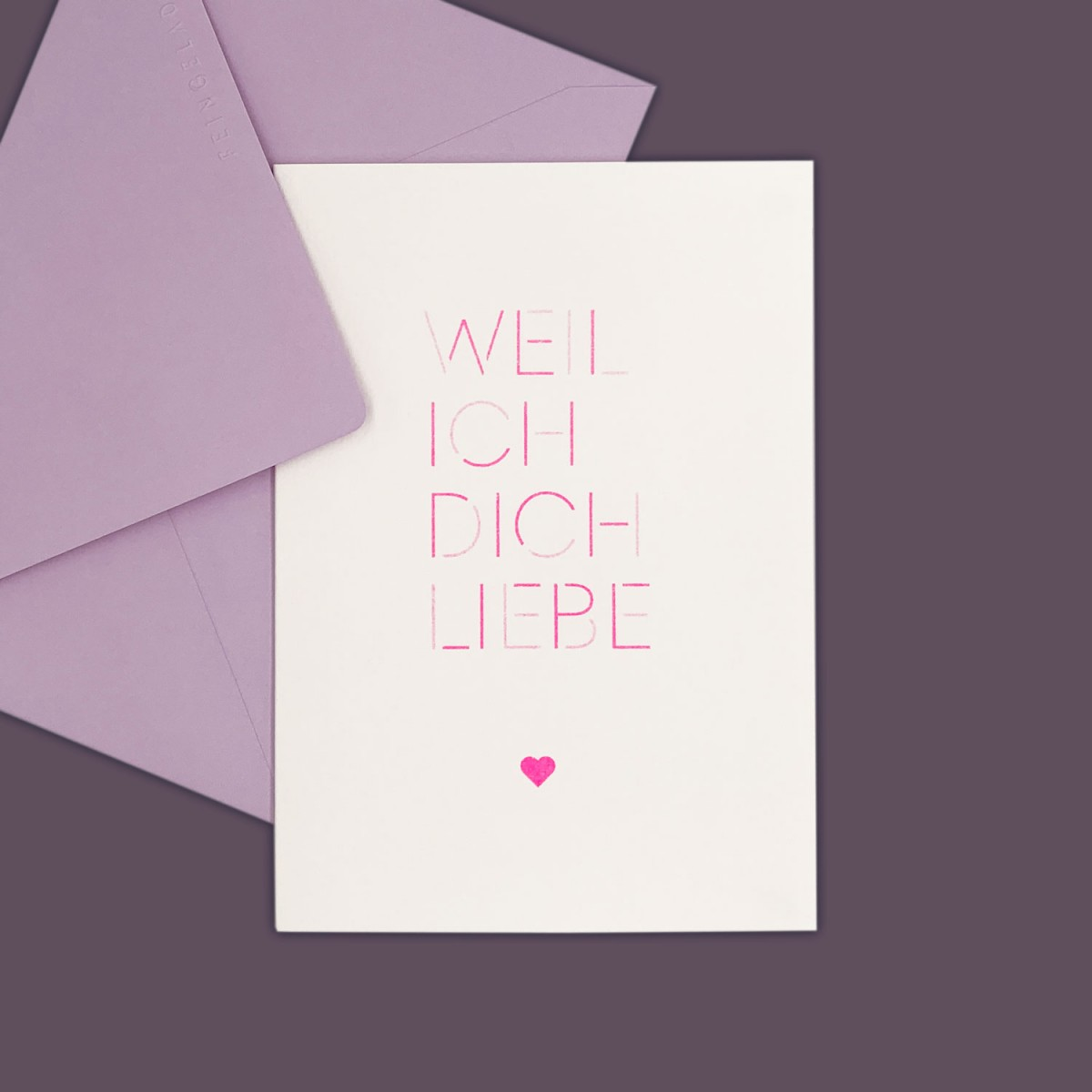 Feingeladen // MAGIC WORDS // »Weil ich dich liebe« (FP) // RISO-Klappkarte, A6