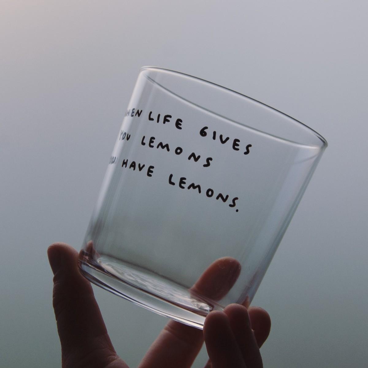 WHEN LIFE GIVES YOU LEMONS YOU HAVE LEMONS Glas – Johanna Schwarzer