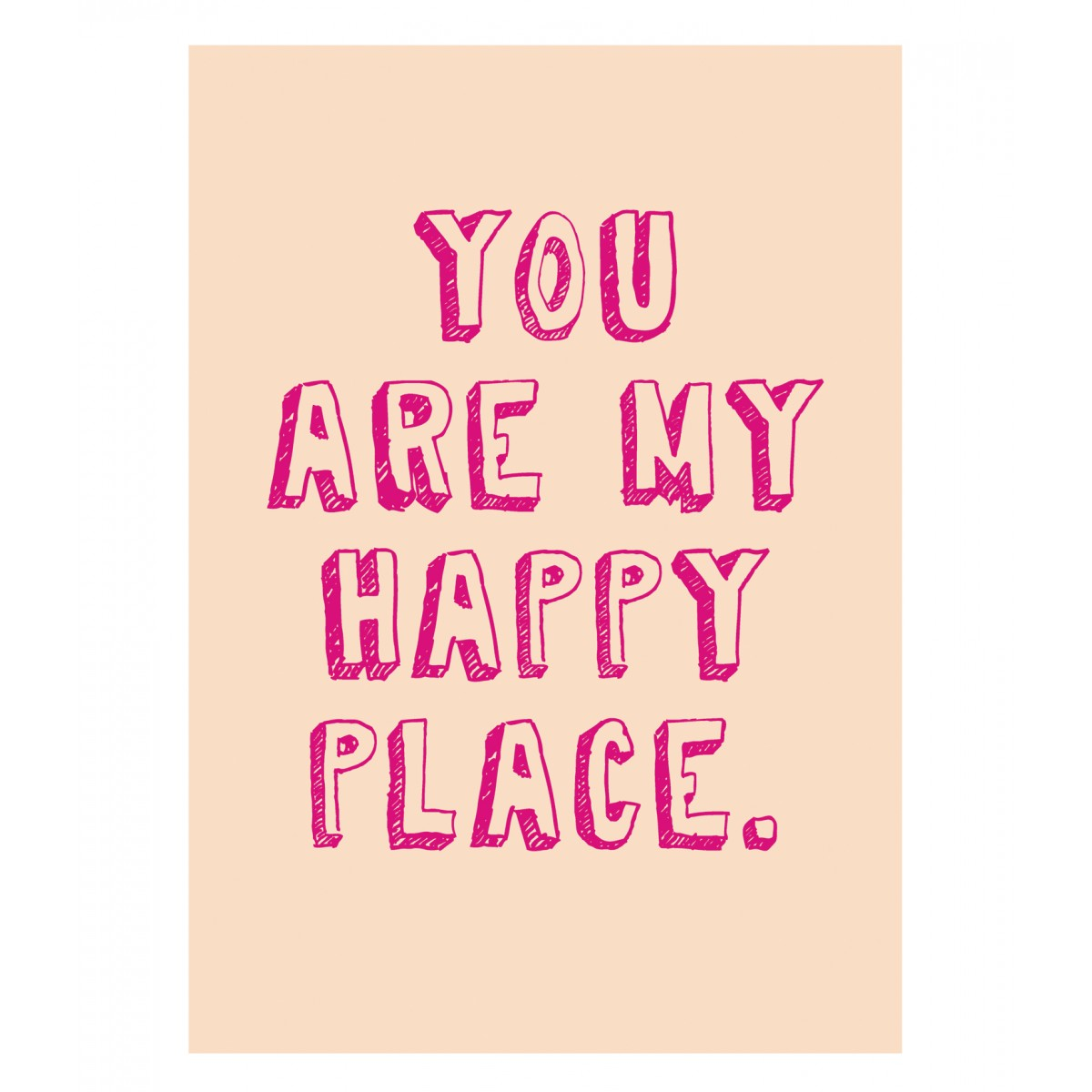 "PETERSEN Poster ""You are my happy place"", A3"