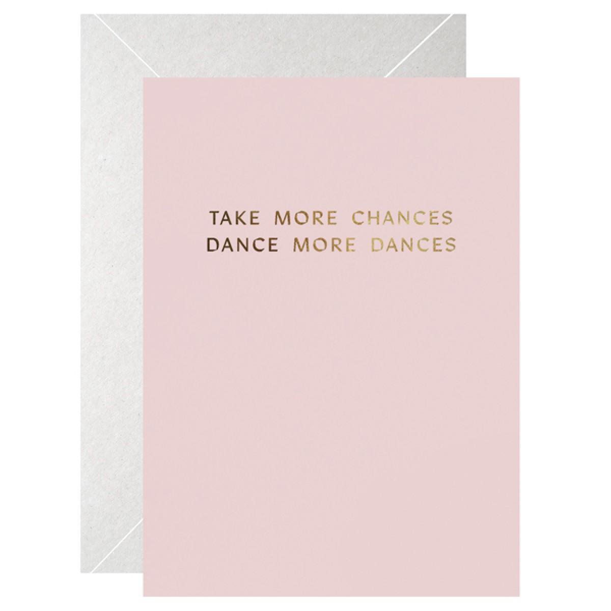 TAKE MORE CHANCES, DANCE MORE DANCES - A5 Print - Letterpress – Anna Cosma