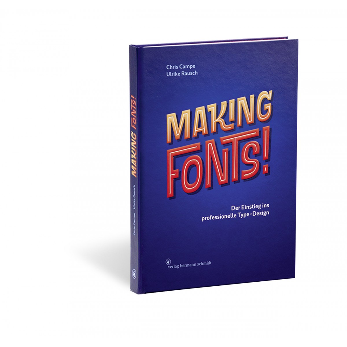 Chris Campe | Ulrike Rausch - Making Fonts! Der Einstieg ins professionelle Type-Design