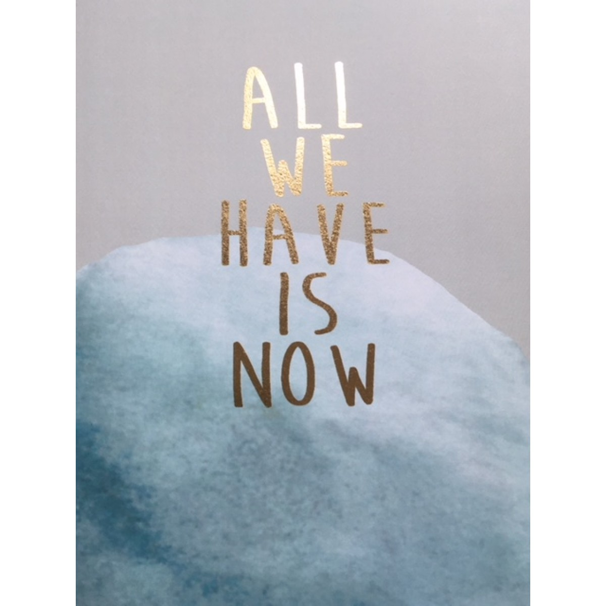 All we have is now - A4 Print - Anna Cosma