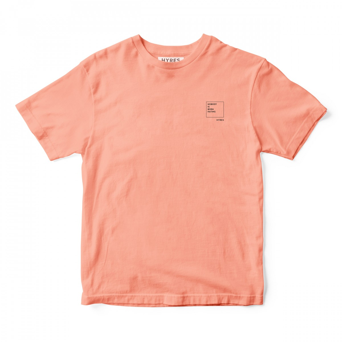 HYRES Unisex T-Shirt No Hate rose clay