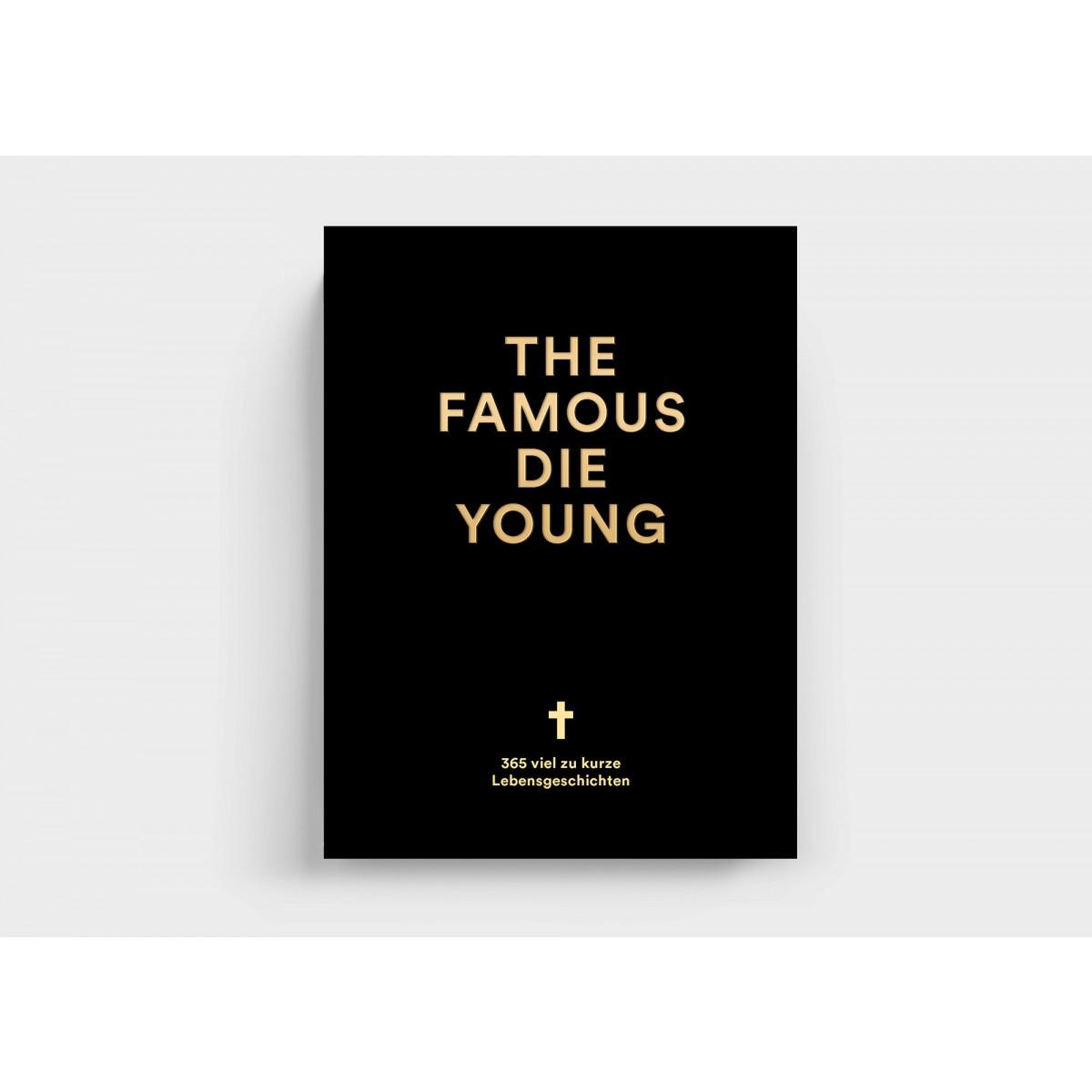 The Famous Die Young von seltmann+söhne