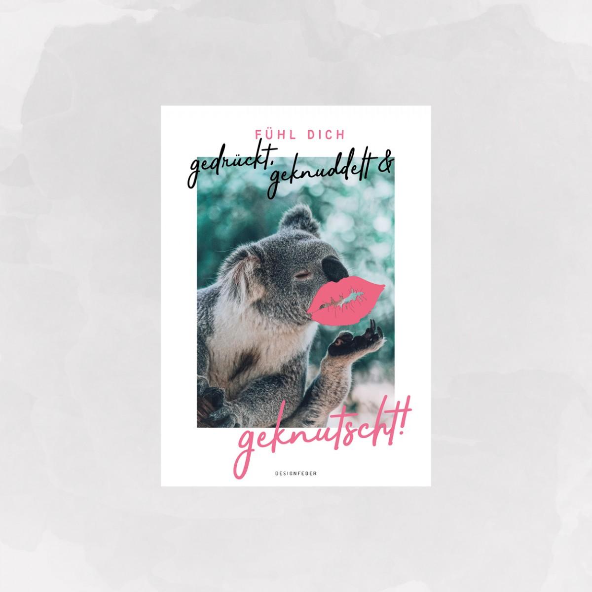 designfeder   Postkarte Fühl dich gedrückt, geknuddelt und geknutscht (Koala)