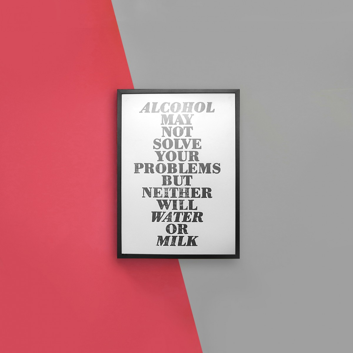 The True Type Linoldruck, typografischer Print: »Alcohol may not solve your problems …«, ungerahmt