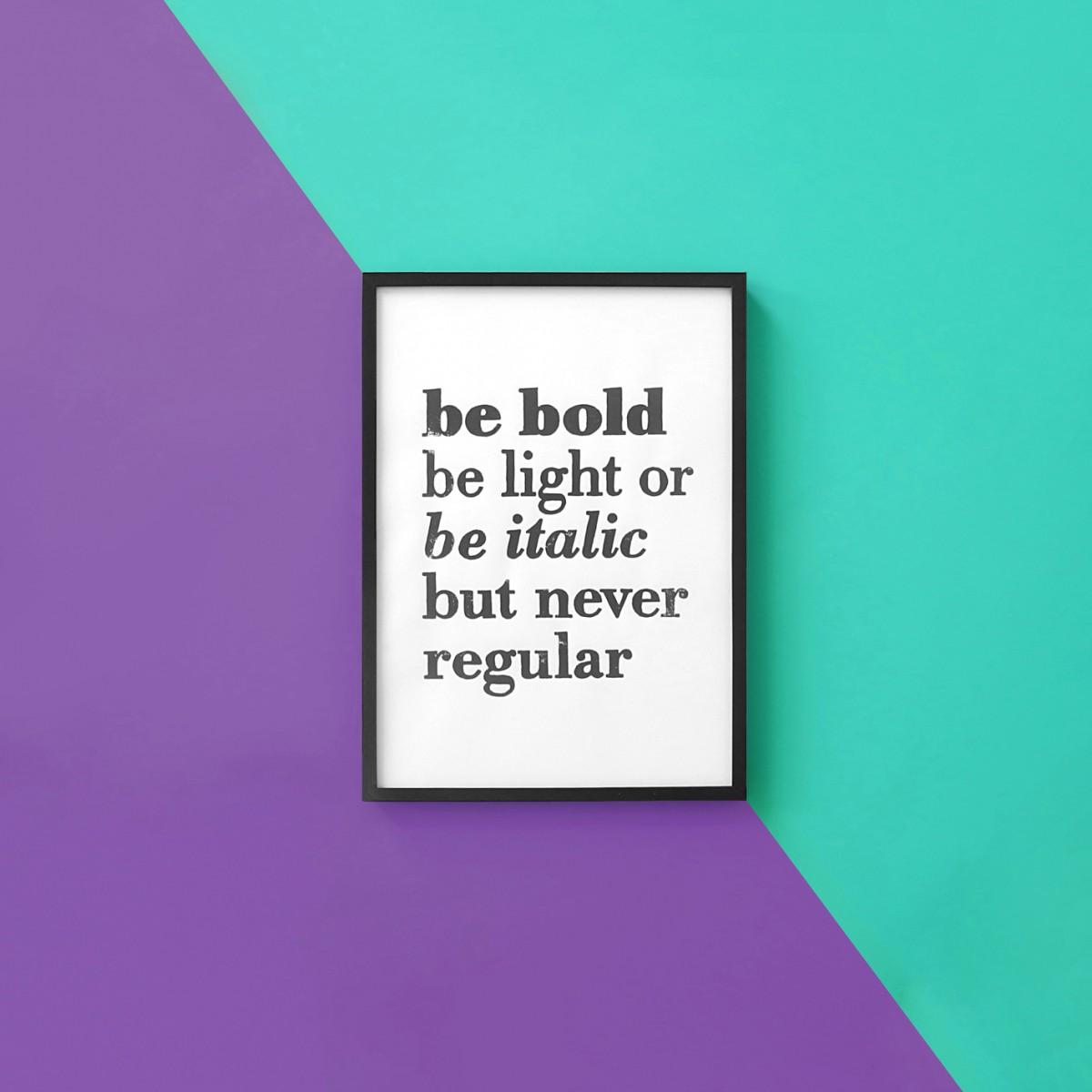 The True Type Linoldruck »Be bold, be light or be italic but never regular«, gerahmt (DIN A4), Poster, Print, Typografie, Design
