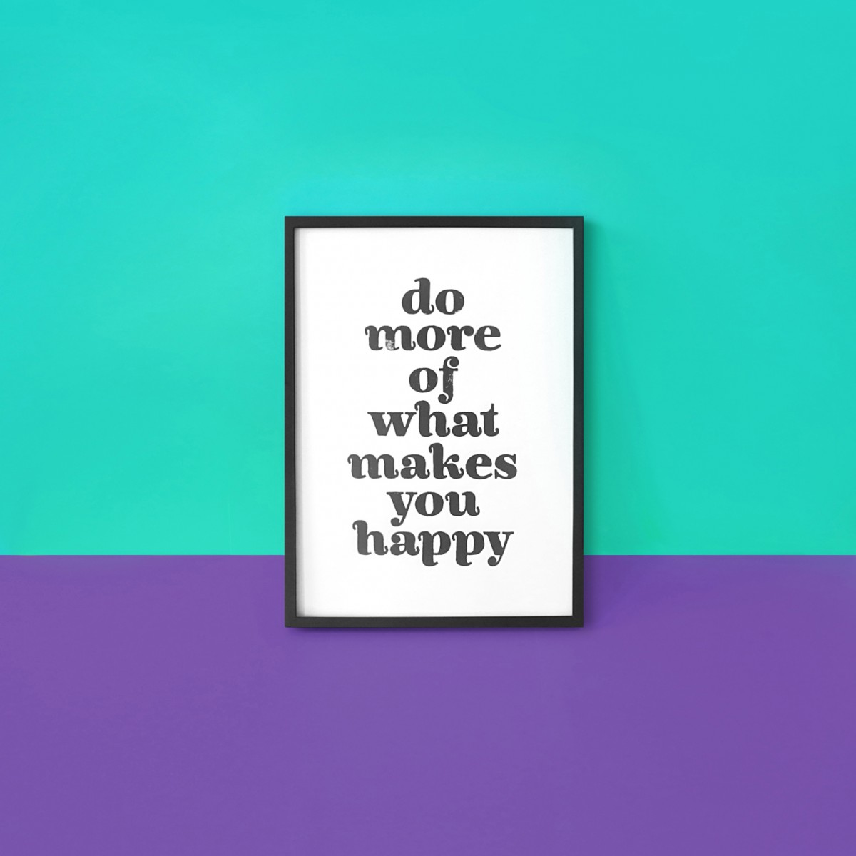 The True Type Linoldruck »do more of what makes you happy«, gerahmt (DIN A4), Poster, Print, Typografie, Design