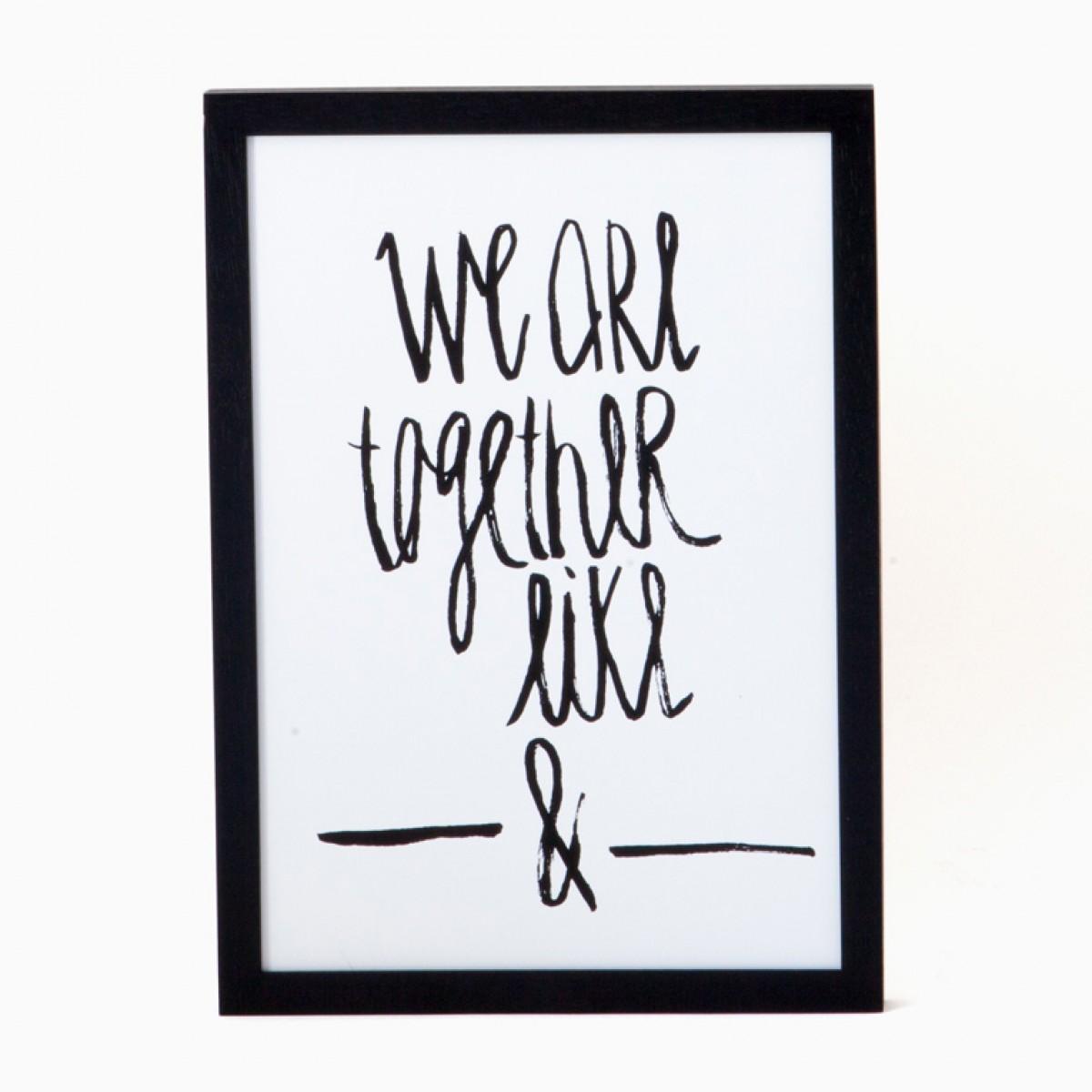 rikiki Siebdruck We Are Together Like [Blank] and [Blank]