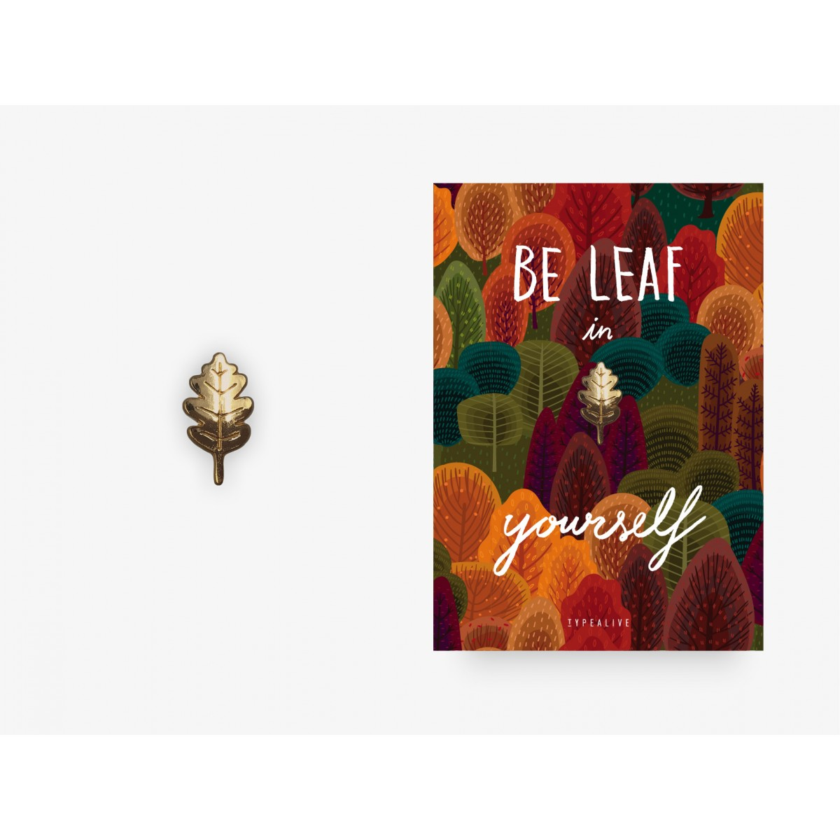 typealive / Pin / Be Leaf