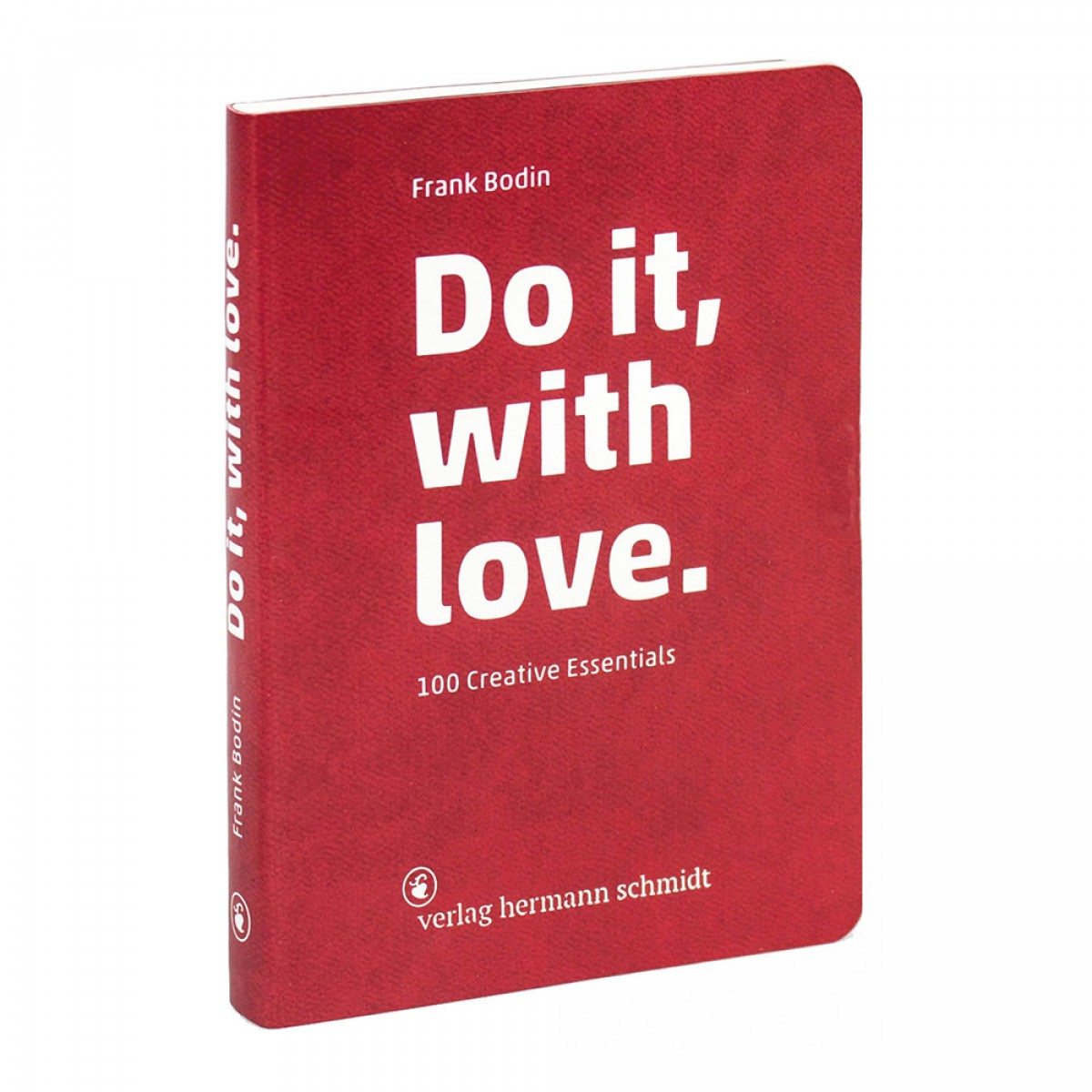 Frank Bodin »Do it, with love – 100 Creative Essentials«
