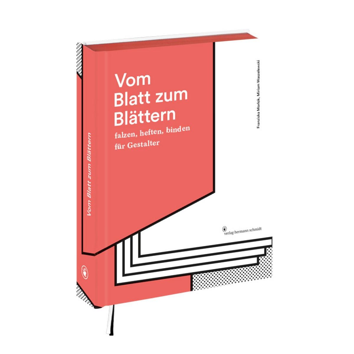 Franziska Morlok | Miriam Waszelewski | Vom Blatt zum Blättern - Falzen, Heften, Binden