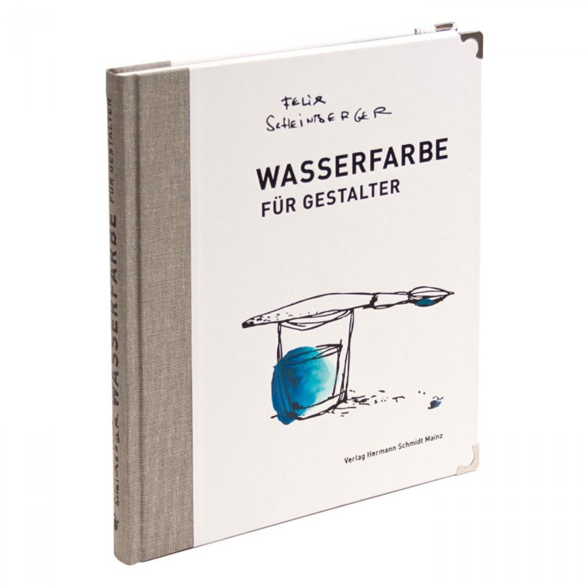 Felix Scheinberger »Wasserfarbe für Gestalter«