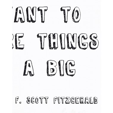 "Limitierter Siebdruck ""I want to go places"", F. Scott Fitzgerald, A4"