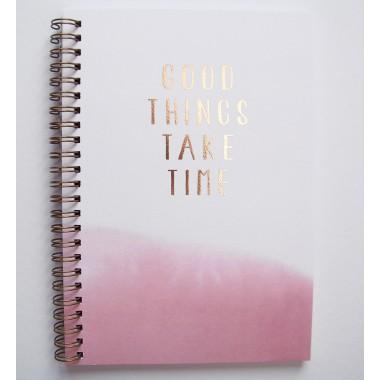 GOOD THINGS TAKE TIME - NOTIZBUCH - ANNA-COSMA