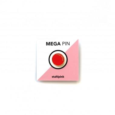 "stahlpink ""Mega Mädel""-Pin"