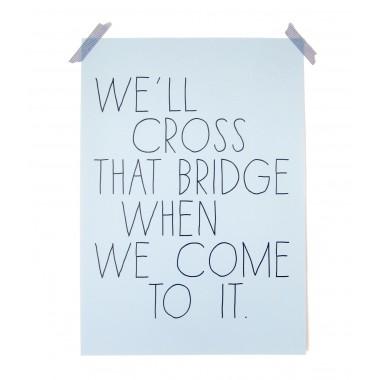 """PETERSEN Poster """"We´ll cross that bridge..."""", A3"""
