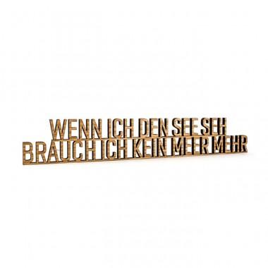 """Seesucht Manufaktur  Schriftzug """"Wenn ich den See seh, …"""""""