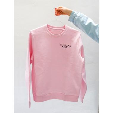 """Don't be boring"" - nachhaltiger Kuschelpullover in rosa"