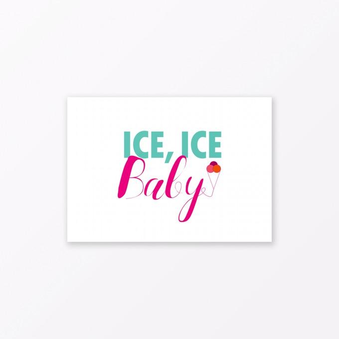 """TYPOP Postkarte """"Ice, ice Baby"""" DIN A6"""