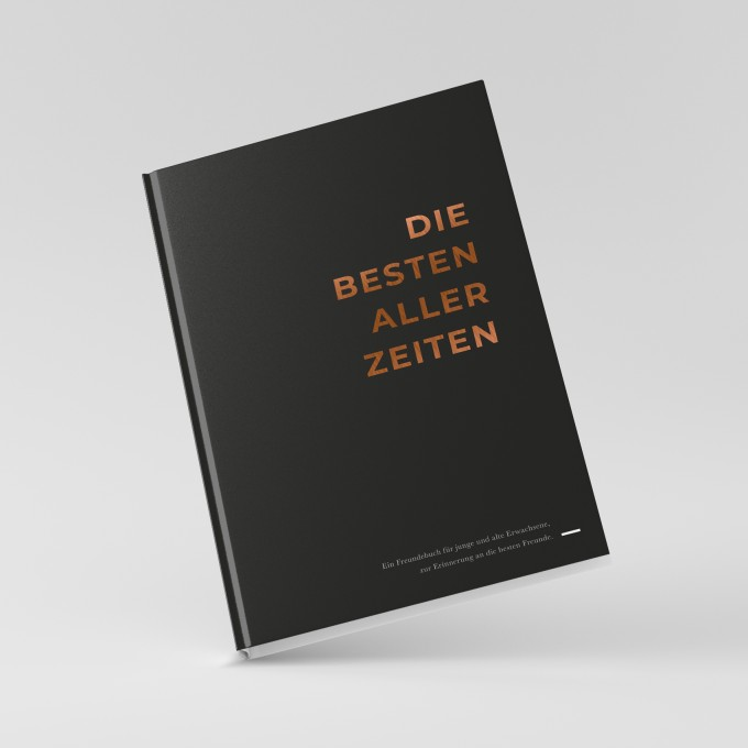 ACD DESIGN.BÜRO / Das Freundebuch für Erwachsene »DIE BESTEN ALLER ZEITEN«