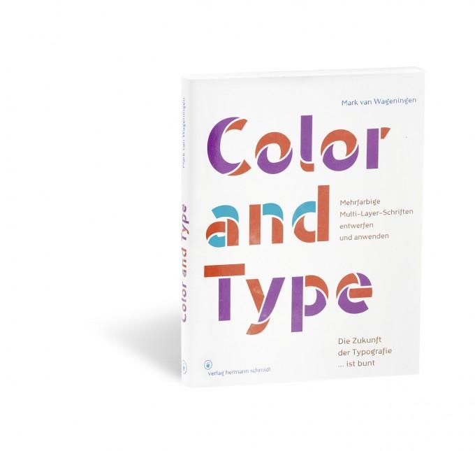 Mark van Wageningen »Color and Type« Mehrfarbige Multi-Layer-Schriften entwerfen und anwenden