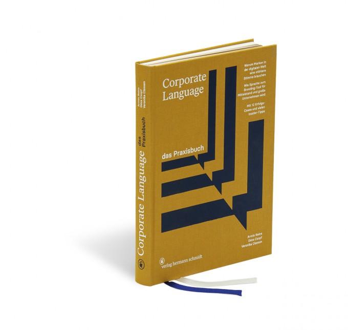 Armin Reins | Veronika Classen | Géza Czopf »Corporate Language – das Praxisbuch« Warum Marken in der digitalen Welt eine stärkere Stimme brauchen