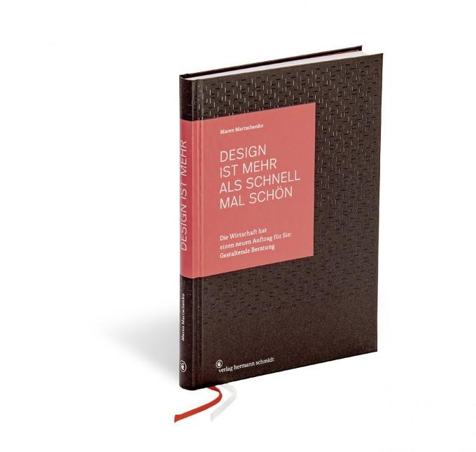 Maren Martschenko »Design ist mehr als schnell mal schön« – Die Wirtschaft hat einen neuen Auftrag für Sie: Gestaltende Beratung