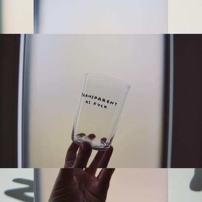 TRANSPARENT AS FUCK Glas – Johanna Schwarzer