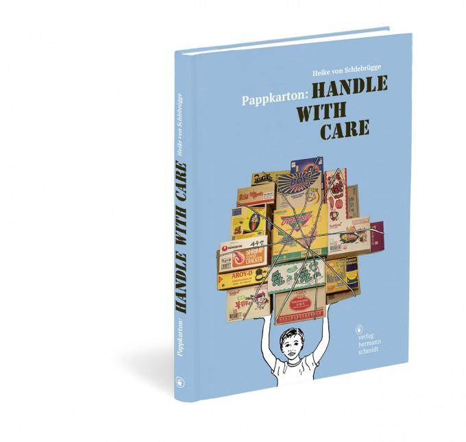 Heike von Schlebrügge »Pappkarton: Handle with Care«