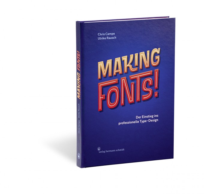 Chris Campe | Ulrike Rausch - Making Fonts! Der Einstieg ins professionelle Type-Design