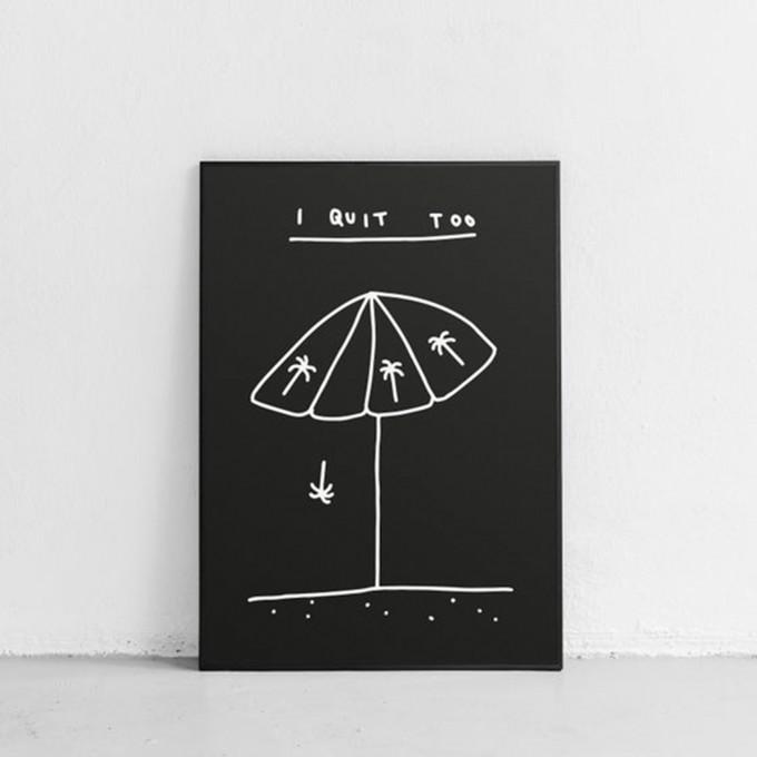 I QUIT TOO Poster 50x70cm – Johanna Schwarzer