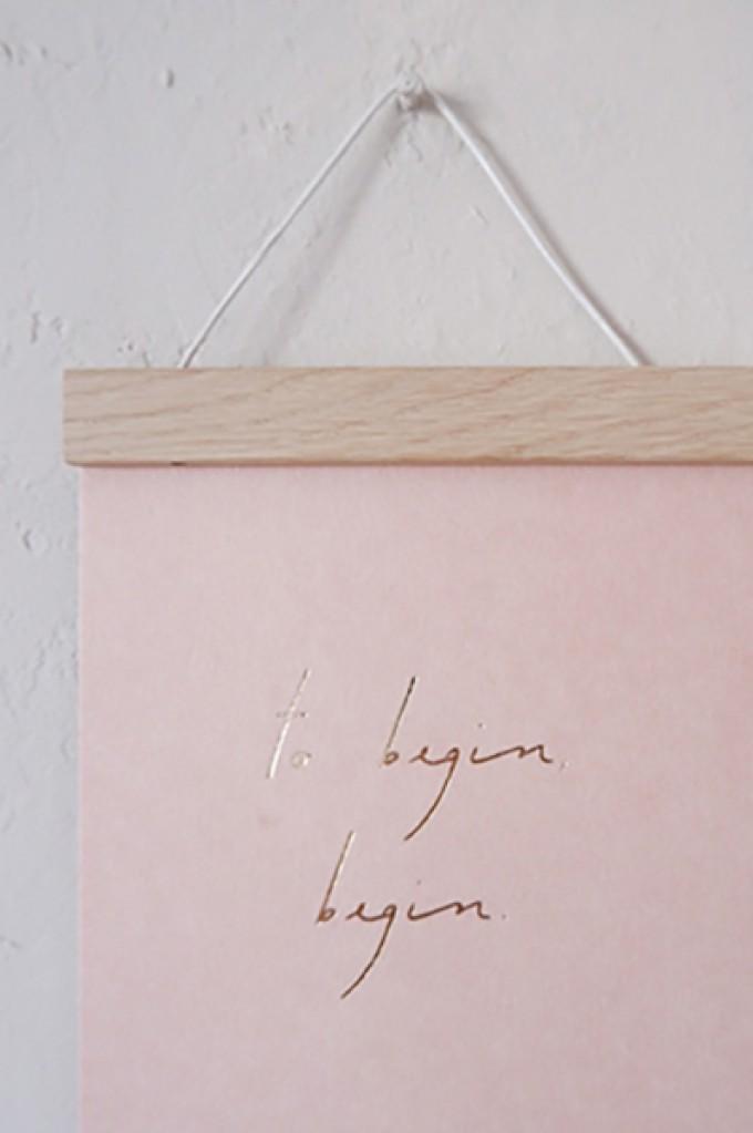 TO BEGIN, BEGIN - A5 Print - Letterpress – Anna Cosma