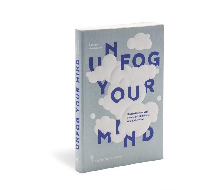 Leander Greitemann  »Unfog Your Mind« Perspektivwechsel für mehr Lebenslust und LeichtSinn