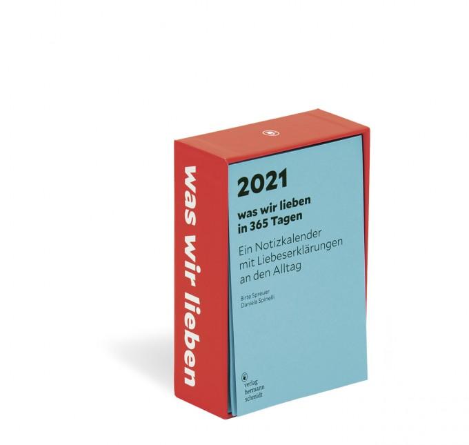 Birte Spreuer | Daniela Spinelli »was wir lieben: in 365 Tagen« Ein Notizkalender für 2021 mit Liebeserklärungen an den Alltag