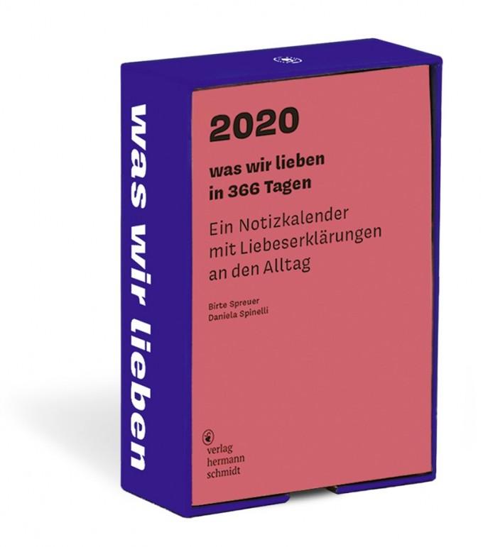 Verlag Hermann Schmidt Birte Spreuer | Daniela Spinelli: was wir lieben: in 366 Tagen Ein Notizkalender für 2020 mit Liebeserklärungen an den Alltag