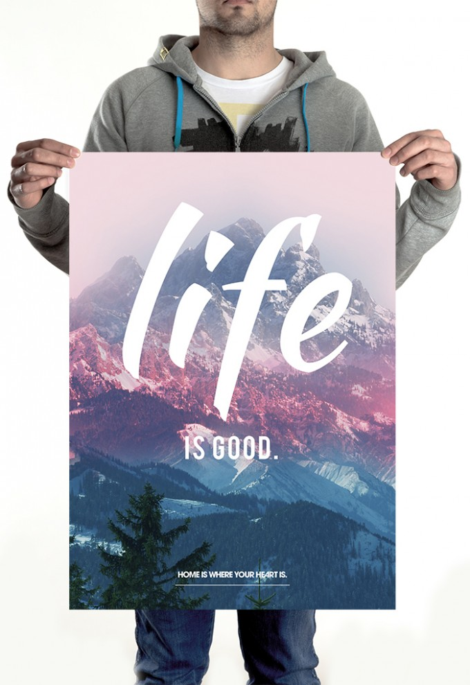 HOME IS WHERE YOUR HEART IS. - LIFE IS GOOD. POSTER (50 x 70 cm)