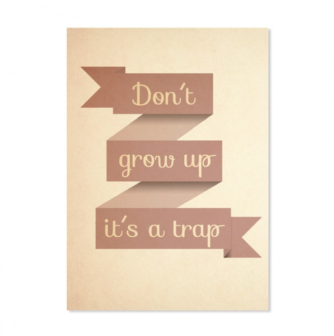 "Edith schmuckes Papier ""Don't grow up it's a trap"" Postkarte"