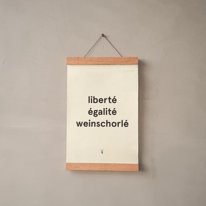 """edition ij """"liberté égalité weinschorlé"""" Poster/Artprint DIN A4"""