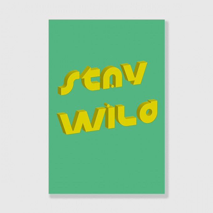 """ZEITLOOPS """"Stay Wild"""", Posterprint 40x60 cm"""