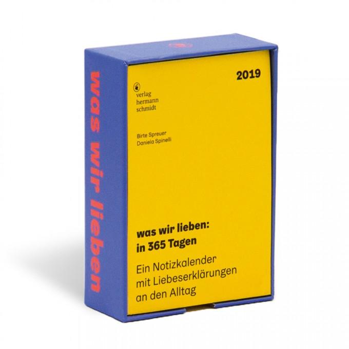 Daniela Spinelli | Birte Spreuer - was wir lieben: in 365 Tagen. Ein Notizkalender für 2019 mit Liebeserklärungen an den Alltag