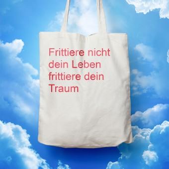 """edition ij Baumwolltasche """"Frittiere nicht dein Leben"""""""