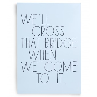 "PETERSEN Poster ""We´ll cross that bridge..."" (A3)"