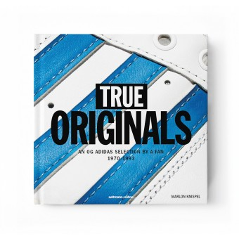 TRUE ORIGINALS - An OG adidas selection by a fan 1970–1993 von seltmann+söhne