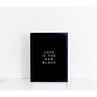 "Love is the new black - Motiv ""All Black"" gerahmt DIN A4"
