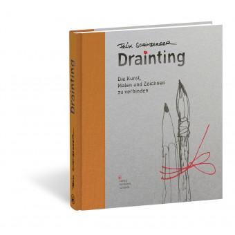 Verlag Hermann Schmidt – Felix Scheinberger Drainting Die Kunst, Malen und Zeichnen zu verbinden