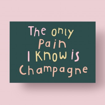 """Notietzblock Postkarte """"The only pain I know is champagne"""", A6"""