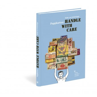 Heike von Schlebrügge »Pappkarton: Handle with Care«