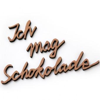 NOGALLERY Ich mag Schokolade - Deko Schriftzug Holz