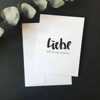 """Love is the new black – Grußkarte """"Liebe wird aus Mut gemacht"""""""